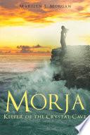 Ebook Morja Keeper of the Crystal Cave Epub Marilyn J. Morgan Apps Read Mobile