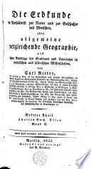 Die Erdkunde im Verh  ltniss zur Natur und zur Geschichte des Menschen  oder allgemeine  vergleichende  Geographie