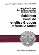 Schichten, Konflikte, religiöse Gruppen, materielle Kultur