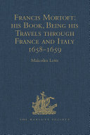 download ebook francis mortoft: his book, being his travels through france and italy 1658-1659 pdf epub