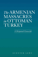 The Armenian Massacres in Ottoman Turkey