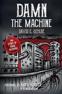 Damn the Machine   The Story of Noise Records