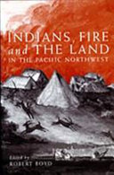 Indians  Fire  and the Land in the Pacific Northwest