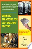 Winning Strategies for Slot Machine Players