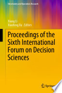 Proceedings Of The Sixth International Forum On Decision Sciences : upcoming trends in transportation, logistics and...