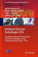 Intelligent Decision Technologies 2016 : both theoretical and applied, in the field...
