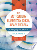 The 21st Century Elementary School Library Program  Managing For Results  2nd Edition