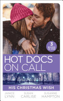 Hot Docs On Call: His Christmas Wish: It Started At Christmas... / The Doctor's Sleigh Bell Proposal / White Christmas For The Single Mum (Mills & Boon M&B) : ...
