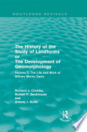 The History of the Study of Landforms Volume 2  Routledge Revivals