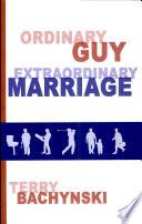 Ordinary Guy   Extraordinary Marriage