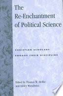 The Re enchantment of Political Science