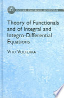 Theory of Functionals and of Integral and Integro differential Equations