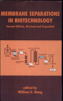Membrane Separations in Biotechnology, Second Edition,