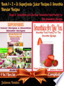 Superfoods: Juicer Recipes & Smoothie Blender Recipes (Best Superfoods) + Smoothies Are Like You: Smoothie Food Poetry For The Smoothie Lifestyle