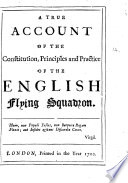 A True Account of the Constitution  Principles and Practice of the English Flying Squadron