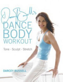 Darcey Bussell's Dance Body Workout