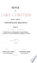 REVUE DE L'ART CHRETIEN RECUIEL MANSUEL D'ARCHEOLOGIE RELIGIEUSE