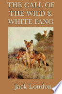 The Call of the Wild & White Fang by Jack London