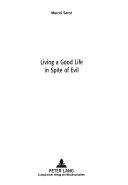 Living a good life in spite of evil