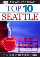 DK Eyewitness Top 10 Travel Guide  Seattle