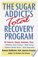 The Sugar Addict s Total Recovery Program