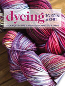 Dyeing to Spin   Knit Book PDF
