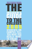The Insider s Guide to the Colleges  2005