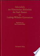 Inkunabeln der Historischen Bibliothek der Stadt Rastatt im Ludwig-Wilhelm-Gymnasium