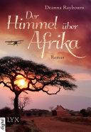 Der Himmel über Afrika : gesellschaftliche konventionen kümmern sie wenig. doch...
