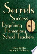 Secrets to Success for Beginning Elementary School Teachers