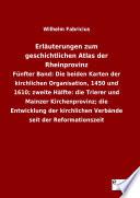 Erläuterungen zum geschichtlichen Atlas der Rheinprovinz