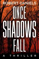 Once Shadows Fall