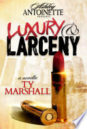Luxury and Larceny