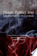 Power  Politics and Confrontation in Eurasia