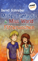 Mister Fantastic   Miss World   Band 3  Flitterwochen