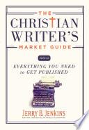 The Christian Writer s Market Guide 2015 2016