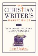 The Christian Writer's Market Guide 2015-2016