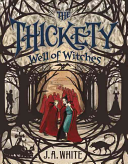 The Thickety: Well of Witches Book Cover