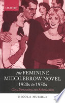 The Feminine Middlebrow Novel  1920s to 1950s