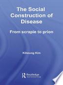 The Social Construction Of Disease