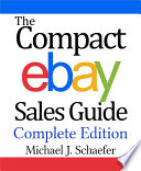 The Compact eBay Sales Guide  Easy Real World Strategies and Tips to Sell and Make Money