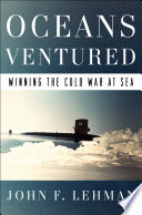 Oceans Ventured  Winning the Cold War at Sea