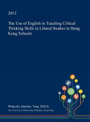 The Use of English in Teaching Critical Thinking Skills in Liberal Studies in Hong Kong Schools