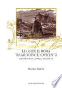 Le Guide Di Roma Tra Medioevo E Novecento