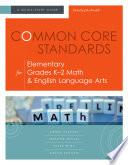 Common Core Standards for Elementary Grades K   2 Math   English Language Arts