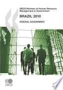 OECD Reviews of Human Resource Management in Government OECD Reviews of Human Resource Management in Government  Brazil 2010 Federal Government