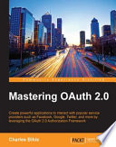 Mastering OAuth 2 0