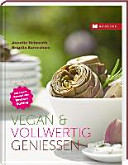 Vegan & vollwertig genießen