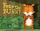 Fear The Bunny : blake's classic poem. bunnies, bunnies, burning bright in...