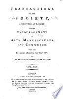 Transactions of the Society Instituted at London for the Encouragement of Arts  Manufactures  and Commerce Book PDF